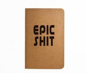 Epic Shit - Handmade Notebook
