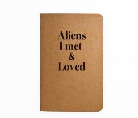 Aliens I met and Loved - Handmade Notebook
