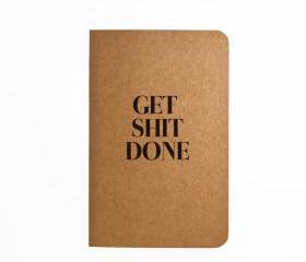 Get Shit Done - Handmade Notebook