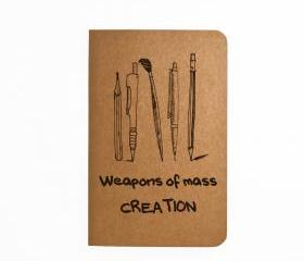 Weapons of mass Creation - Handmade Notebook